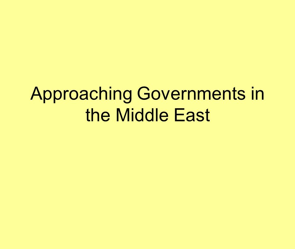 "Approaching Governments in the Middle East  ""Middle East"":""Middle"