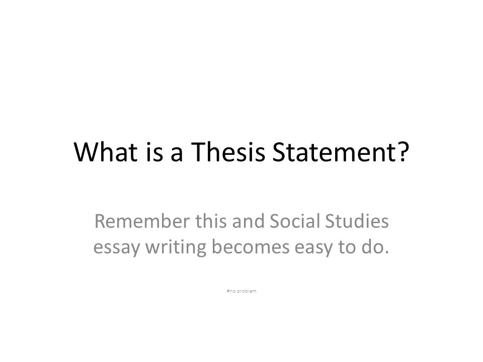 what is a thesis statement remember this and social studies essay  what is a thesis statement remember this and social studies essay writing  becomes easy to