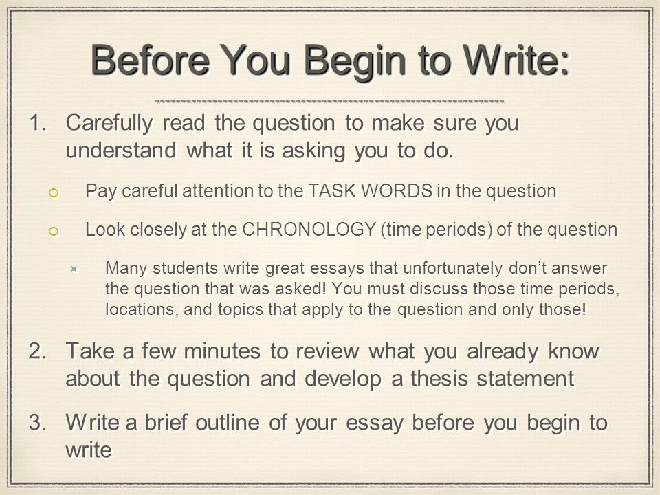 Before You Begin to Write: 1.