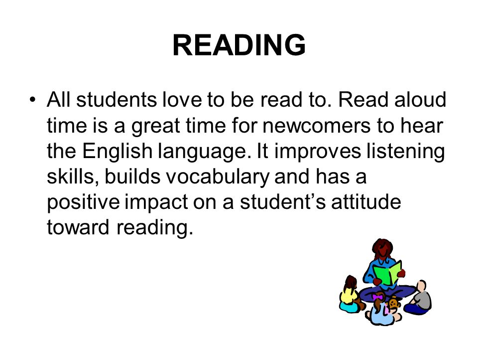 READING All students love to be read to.