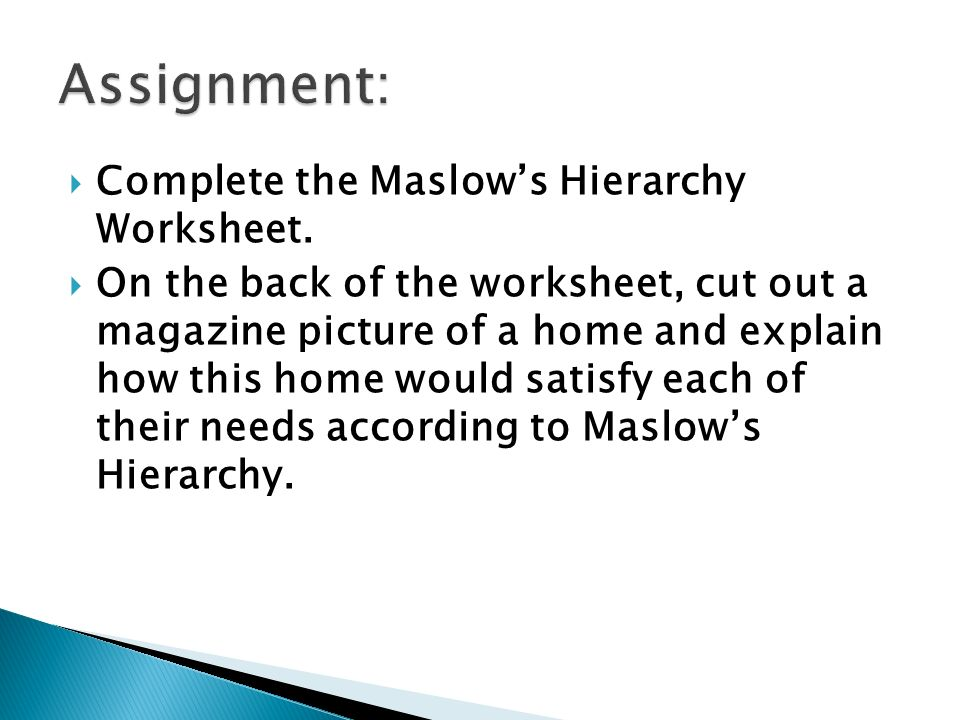  Complete the Maslow's Hierarchy Worksheet.