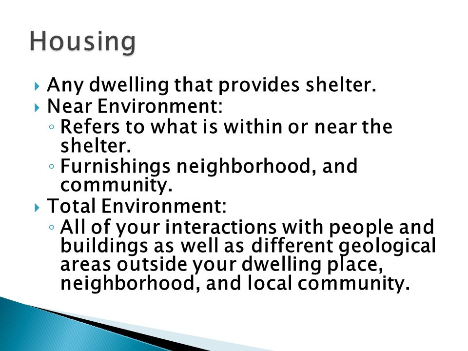  Any dwelling that provides shelter.