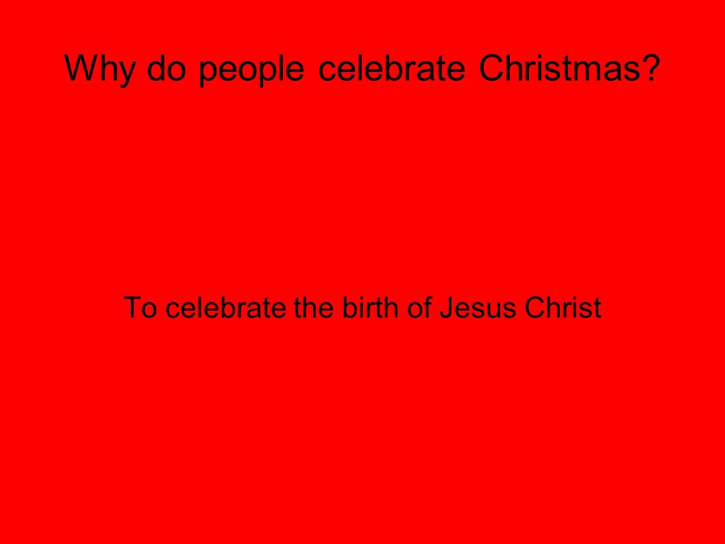 1 why - How Many People Celebrate Christmas