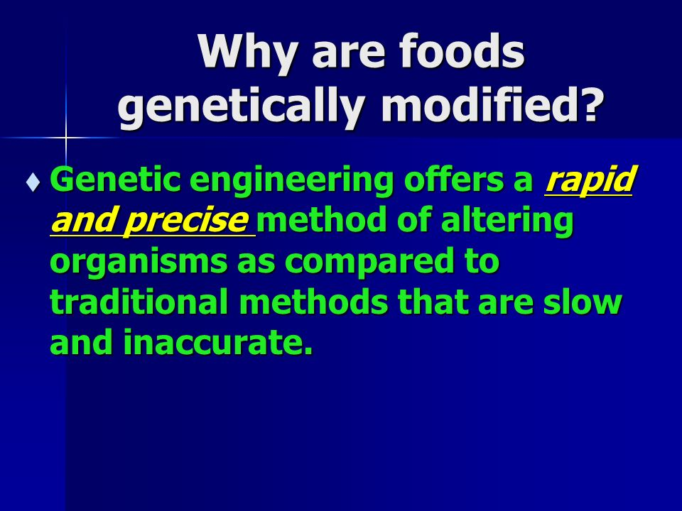 Why are foods genetically modified.