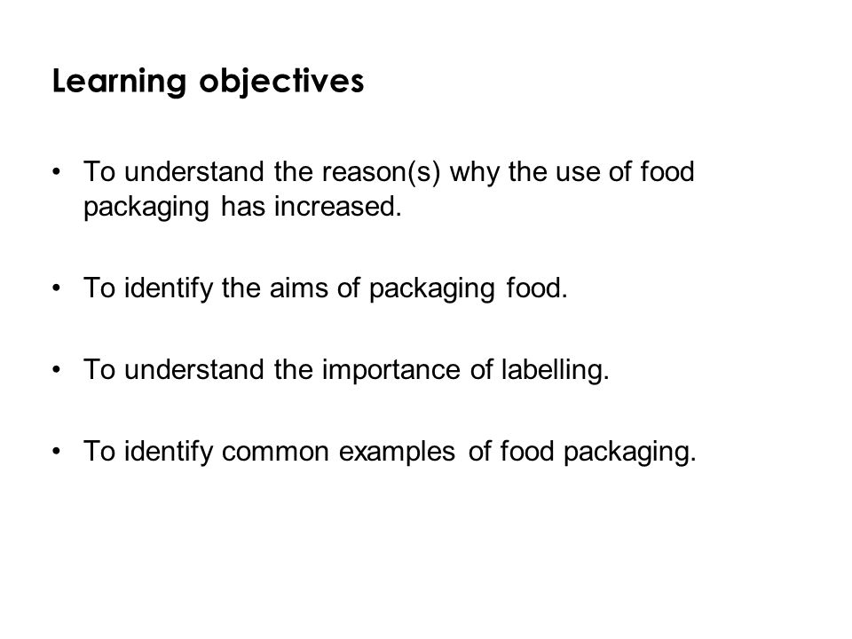 Food packaging Foundation  Learning objectives To understand