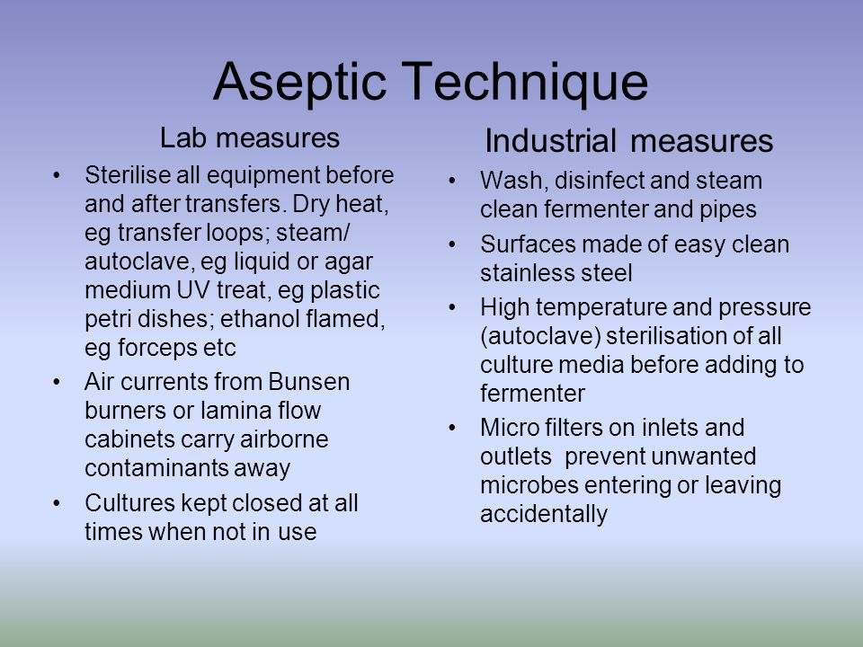 Aseptic Technique Lab measures Sterilise all equipment before and after transfers.