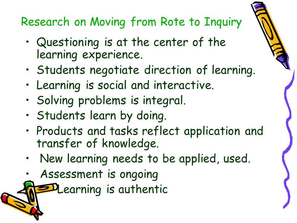 Research on Moving from Rote to Inquiry Questioning is at the center of the learning experience.