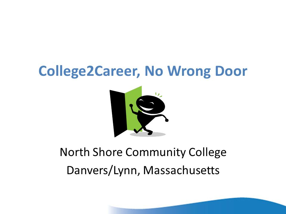 College2Career, No Wrong Door North Shore Community College Danvers/Lynn, Massachusetts