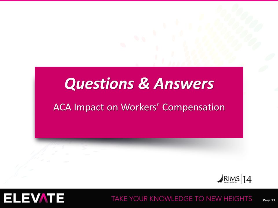 Page 11 Questions & Answers ACA Impact on Workers' Compensation