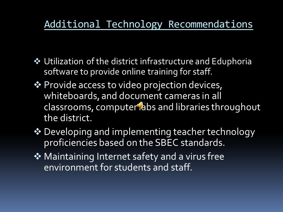 Technology Recommendations  Create and adhere to a revised technology plan that incorporates the NETP of 2010.