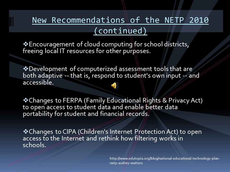 New Recommendations of the NETP 2010  Adequate broadband and wireless access inside and outside of school.