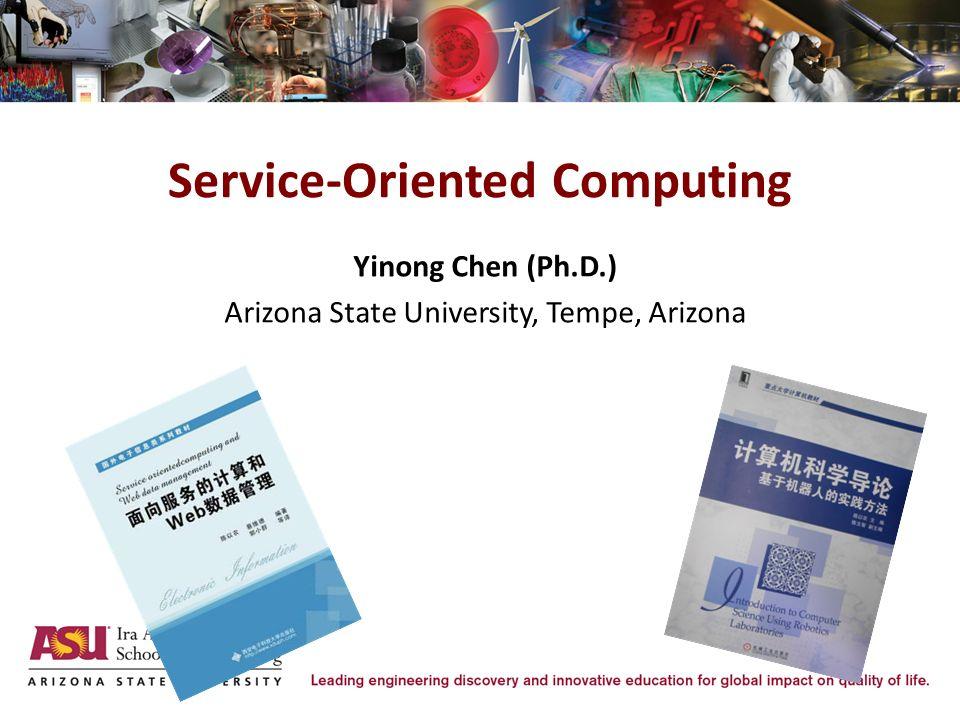 JICSIT/ITAIC 2011 Keynote 1 Yinong Chen (Ph D ) Arizona State