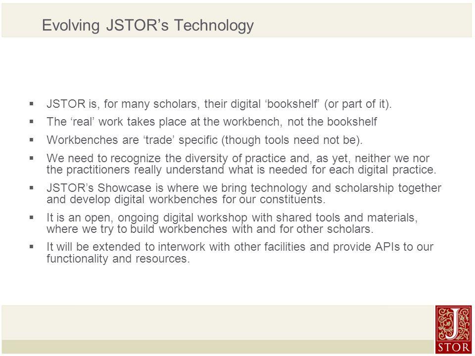 Evolving JSTORs Technology JSTOR Is For Many Scholars Their Digital Bookshelf