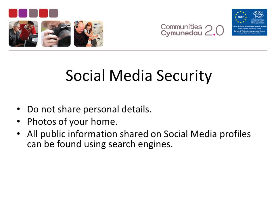 Social Media Security Do not share personal details.