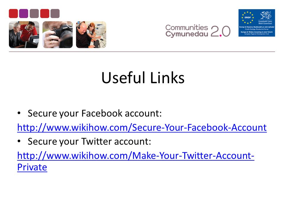 Useful Links Secure your Facebook account:   Secure your Twitter account:   Private