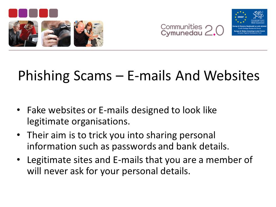 Phishing Scams –  s And Websites Fake websites or  s designed to look like legitimate organisations.