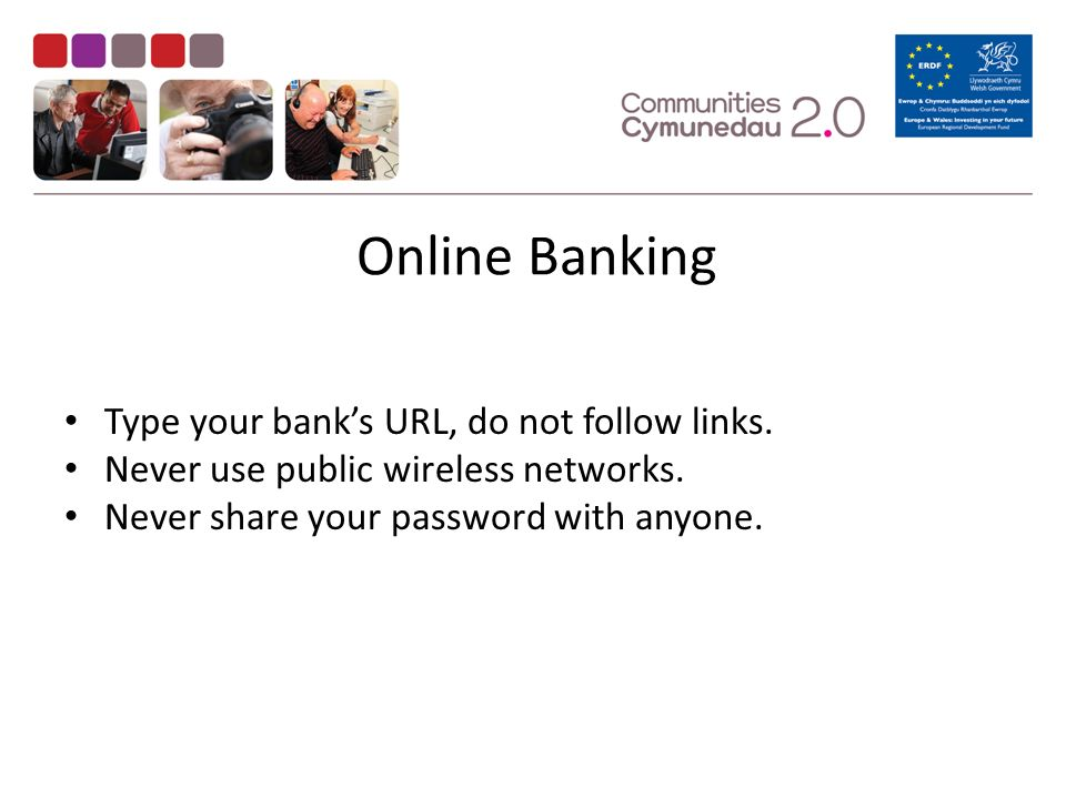 Online Banking Type your bank's URL, do not follow links.
