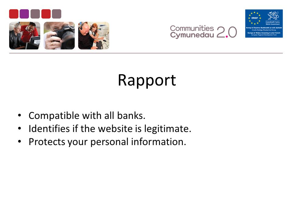 Rapport Compatible with all banks. Identifies if the website is legitimate.