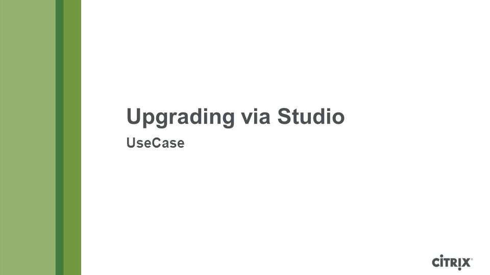 Upgrading via Studio UseCase