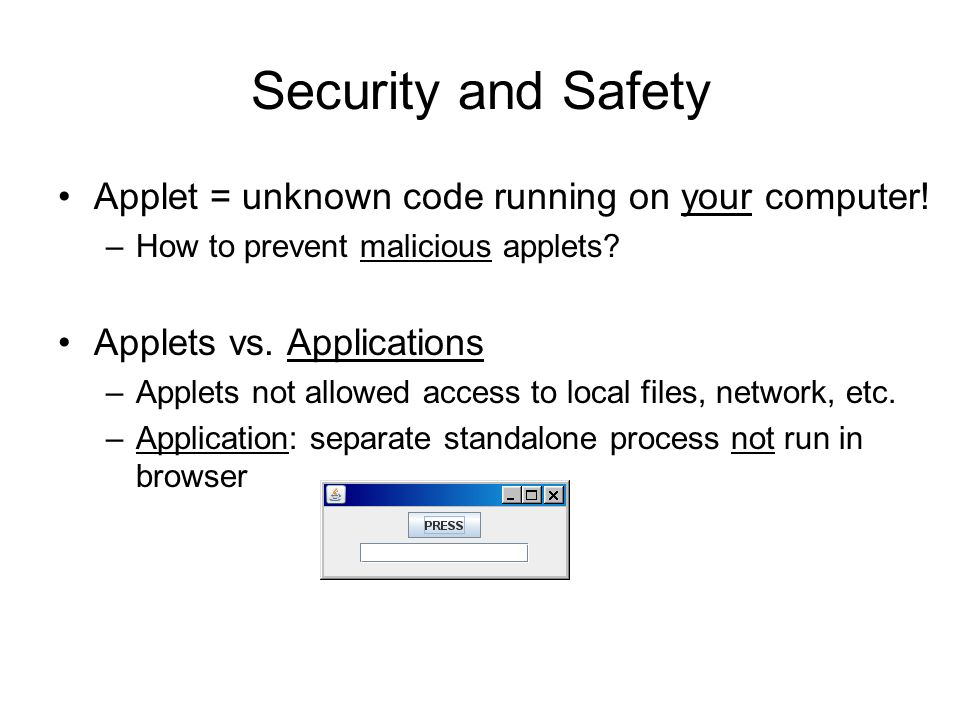 Security and Safety Applet = unknown code running on your computer.