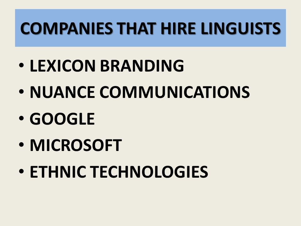 COMPANIES THAT HIRE LINGUISTS LEXICON BRANDING NUANCE COMMUNICATIONS GOOGLE MICROSOFT ETHNIC TECHNOLOGIES