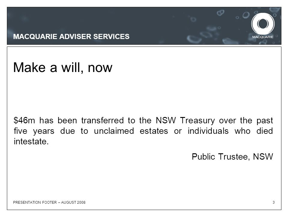 MACQUARIE ADVISER SERVICES Estate Planning – What's your