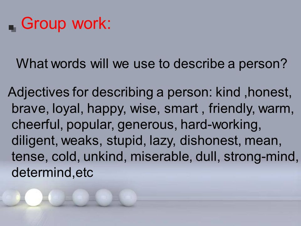 What words will we use to describe a person.