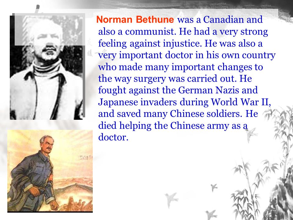 Norman Bethune was a Canadian and also a communist.