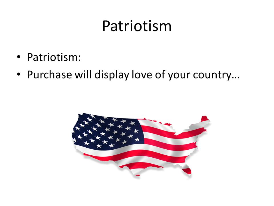 Patriotism Patriotism: Purchase will display love of your country…