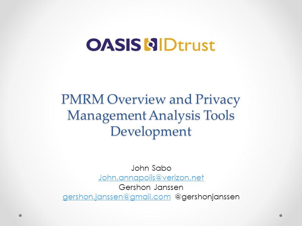 PMRM Overview and Privacy Management Analysis Tools Development John Sabo Gershon