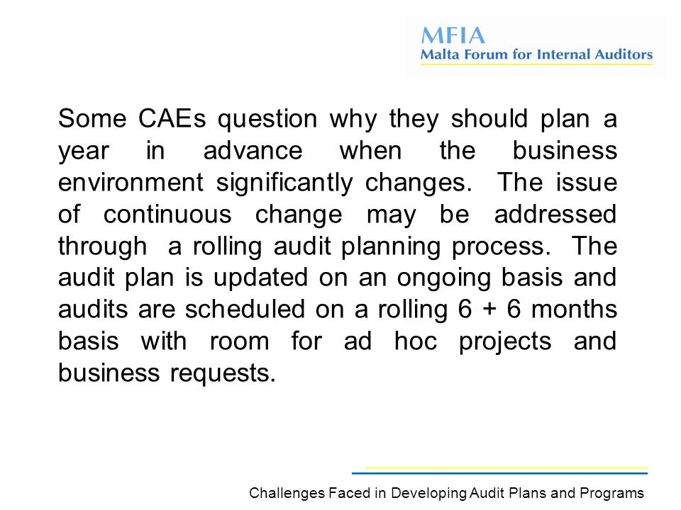 Some CAEs question why they should plan a year in advance when the business environment significantly changes.