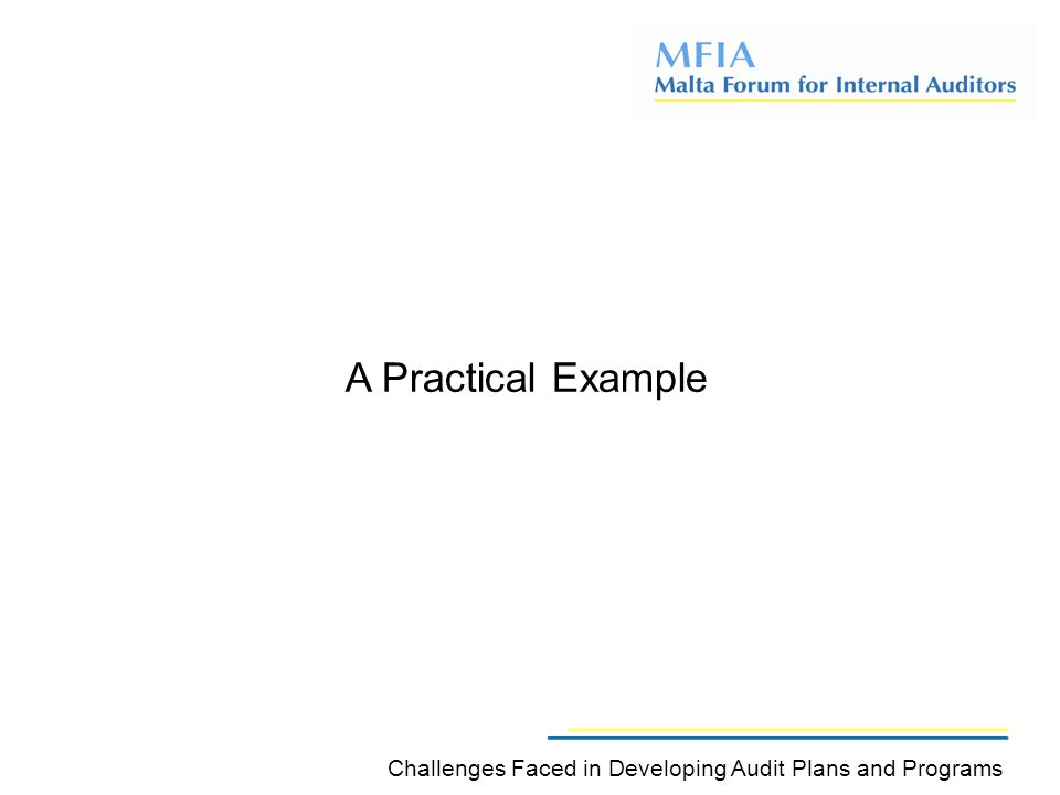 A Practical Example Challenges Faced in Developing Audit Plans and Programs