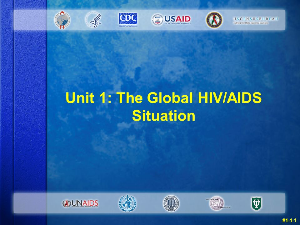 Unit 1: The Global HIV/AIDS Situation #1-1-1
