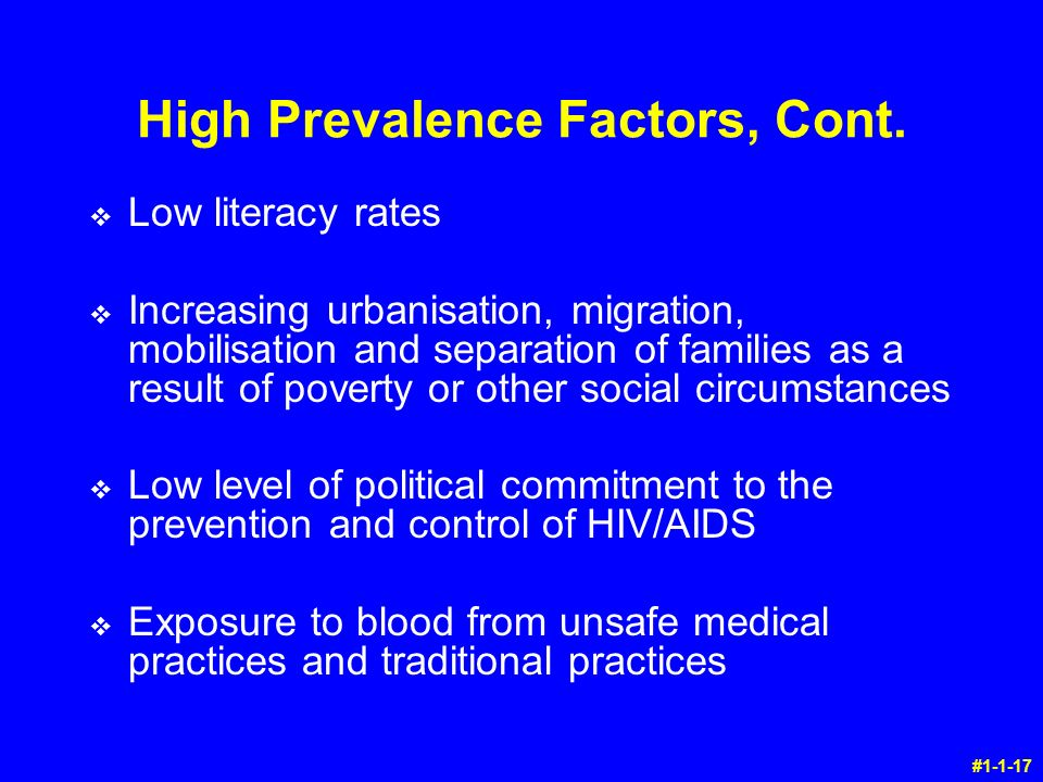 High Prevalence Factors, Cont.