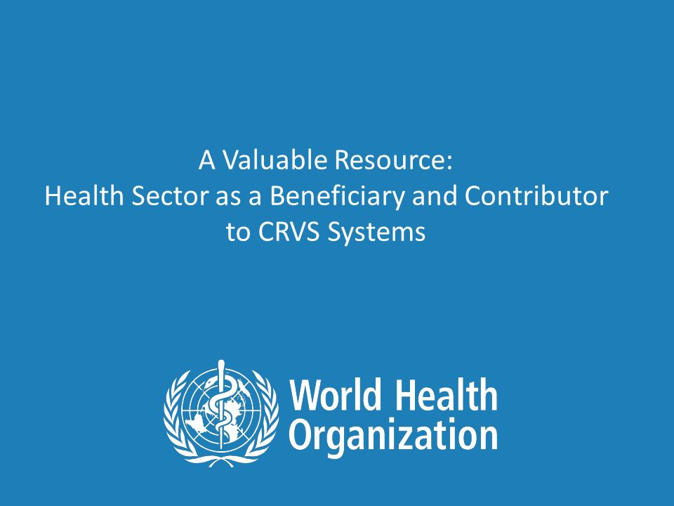 A Valuable Resource: Health Sector as a Beneficiary and Contributor to CRVS Systems