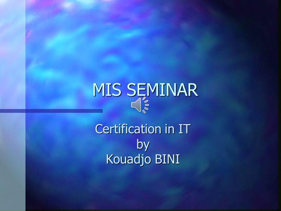 Mis Seminar Certification In It By Kouadjo Bini Outline
