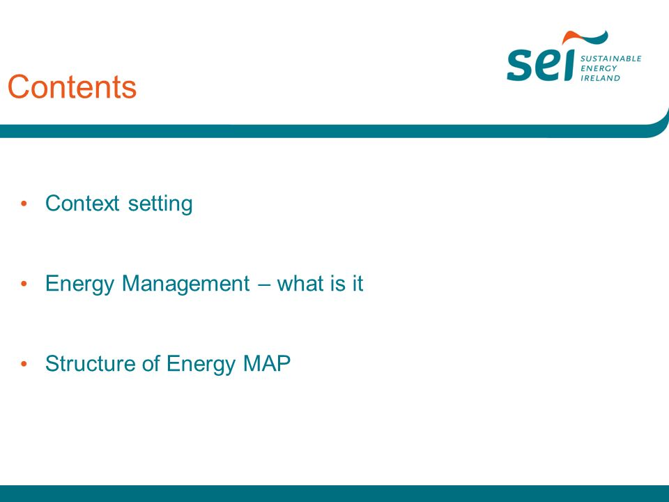 Contents Context setting Energy Management – what is it Structure of Energy MAP