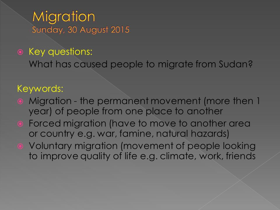  Key questions: What has caused people to migrate from Sudan.