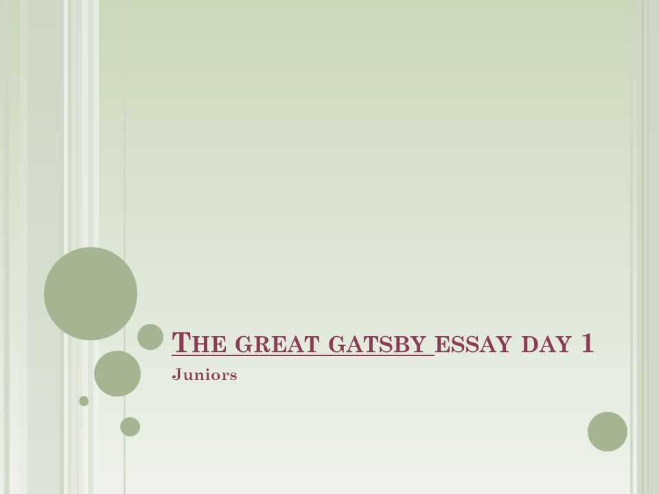t he great gatsby essay day  juniors swbat write a thesis   t he great gatsby essay day  juniors