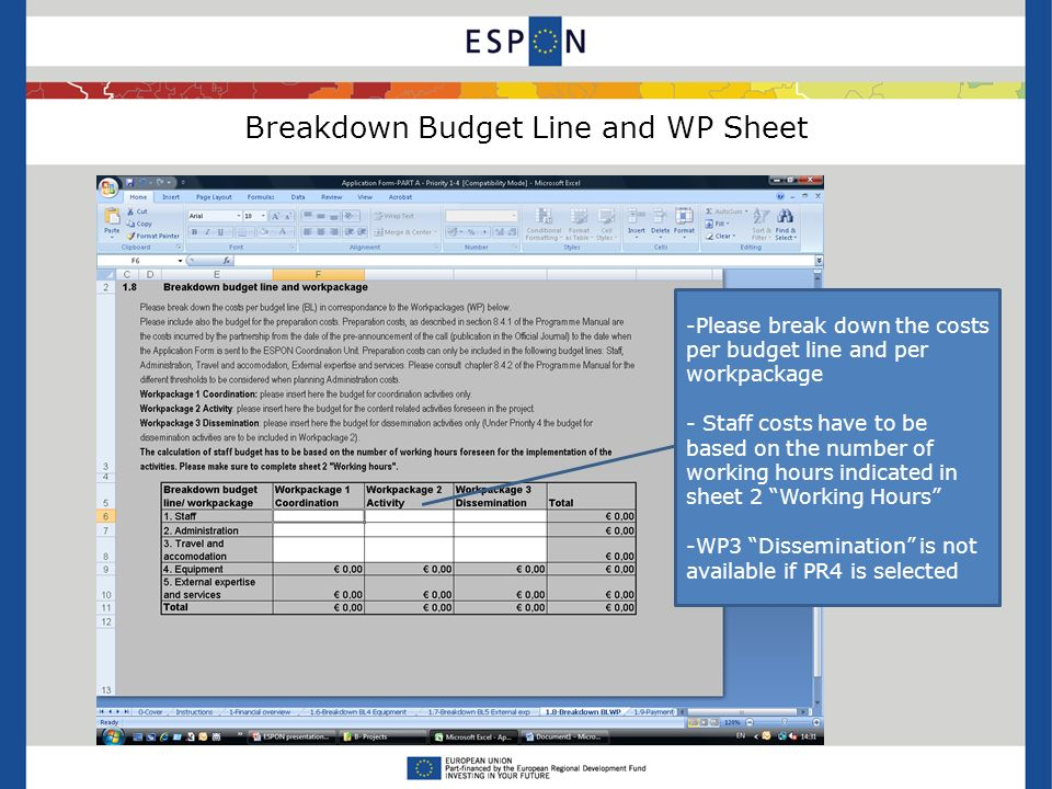 Breakdown Budget Line and WP Sheet -Please break down the costs per budget line and per workpackage - Staff costs have to be based on the number of working hours indicated in sheet 2 Working Hours -WP3 Dissemination is not available if PR4 is selected