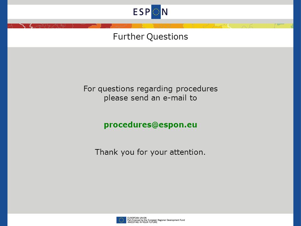 Further Questions For questions regarding procedures please send an  to Thank you for your attention.