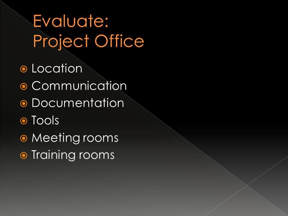  Location  Communication  Documentation  Tools  Meeting rooms  Training rooms