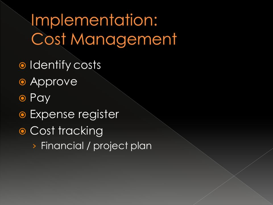  Identify costs  Approve  Pay  Expense register  Cost tracking › Financial / project plan