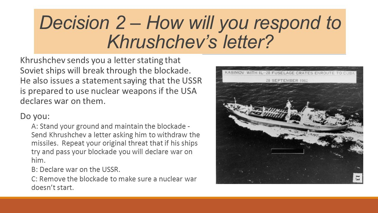 Decision 2 – How will you respond to Khrushchev's letter.