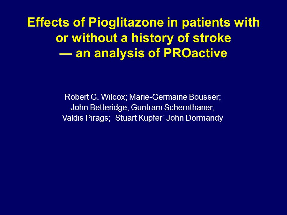 Effects of Pioglitazone in patients with or without a history of stroke — an analysis of PROactive Robert G.
