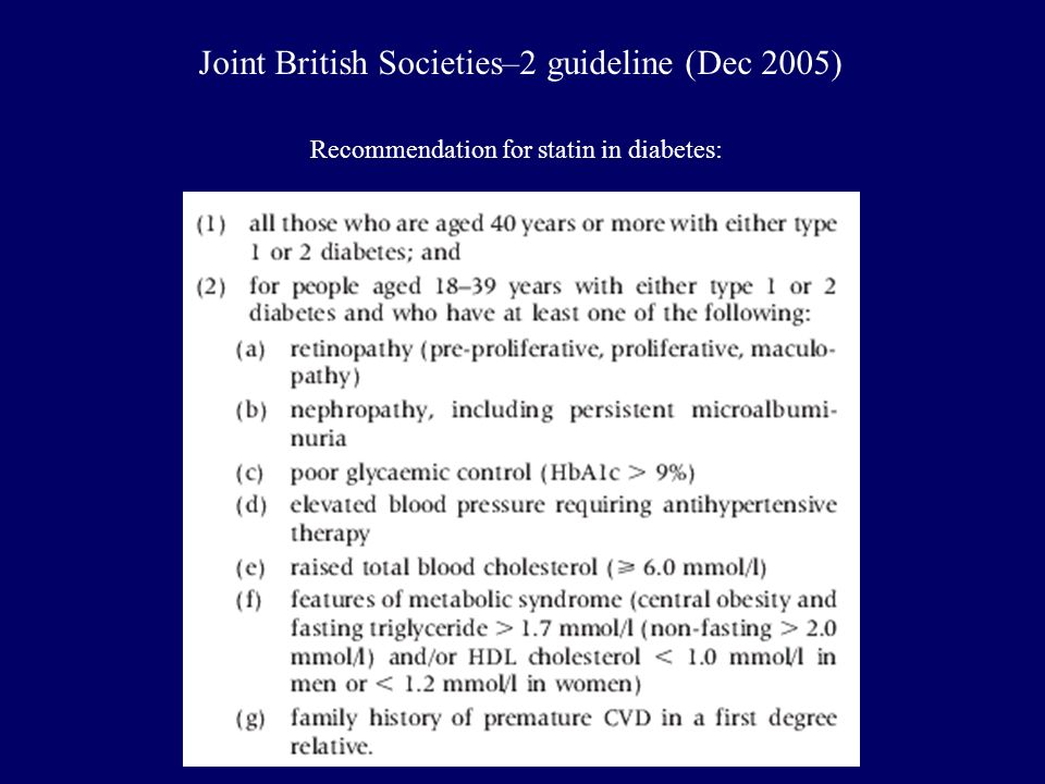 Recommendation for statin in diabetes: Joint British Societies–2 guideline (Dec 2005)