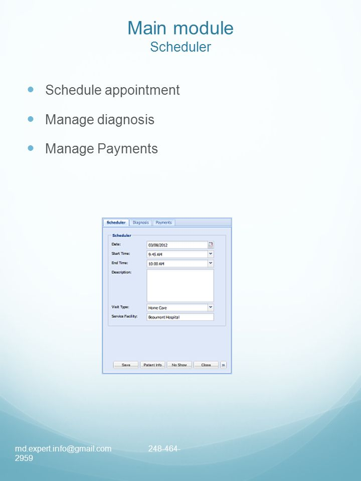 Main module Scheduler Schedule appointment Manage diagnosis Manage Payments