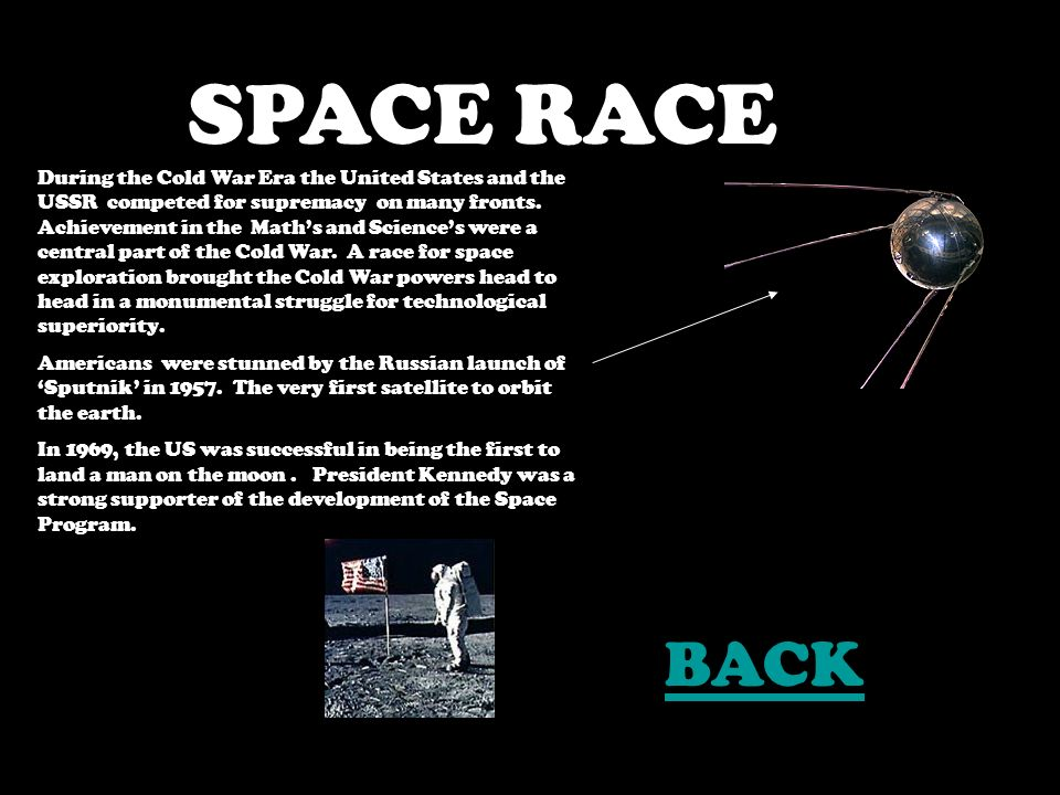 SPACE RACE During the Cold War Era the United States and the USSR competed for supremacy on many fronts.