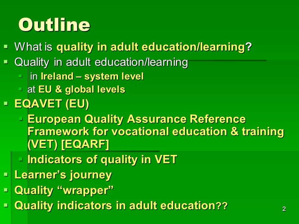 2 Outline  What is quality in adult education/learning.