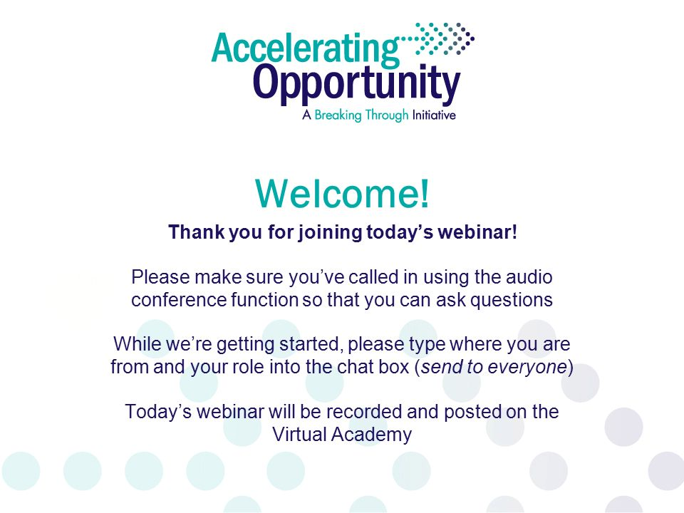 Welcome. Thank you for joining today's webinar.
